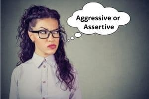 Lady thinking to be aggressive vs assertive